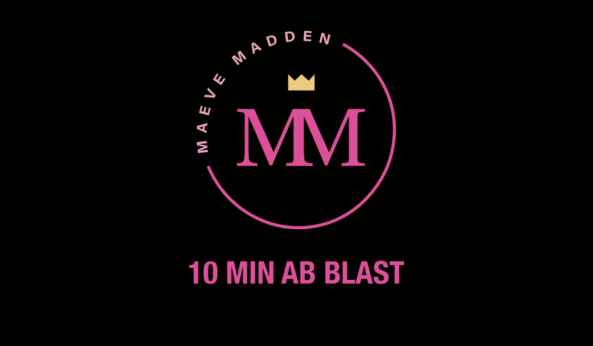 10 Min Ab Blast - 10th Feb - MaeveMadden
