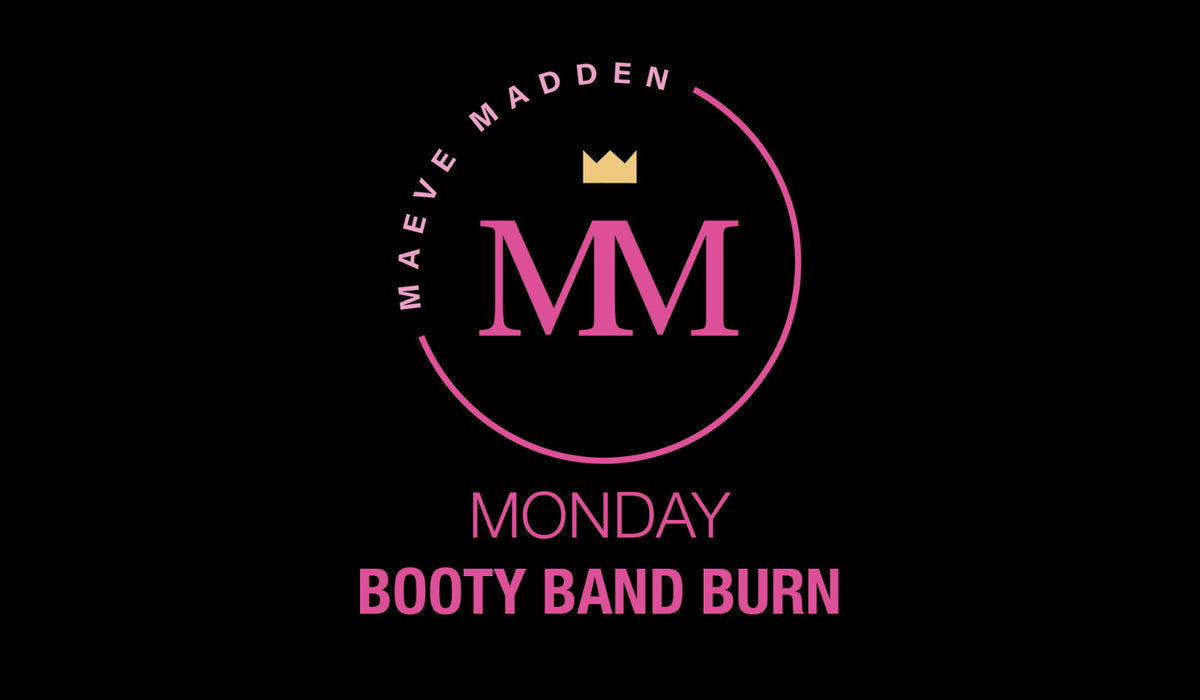 Booty Band Burn with Francesa - 19th April - MaeveMadden