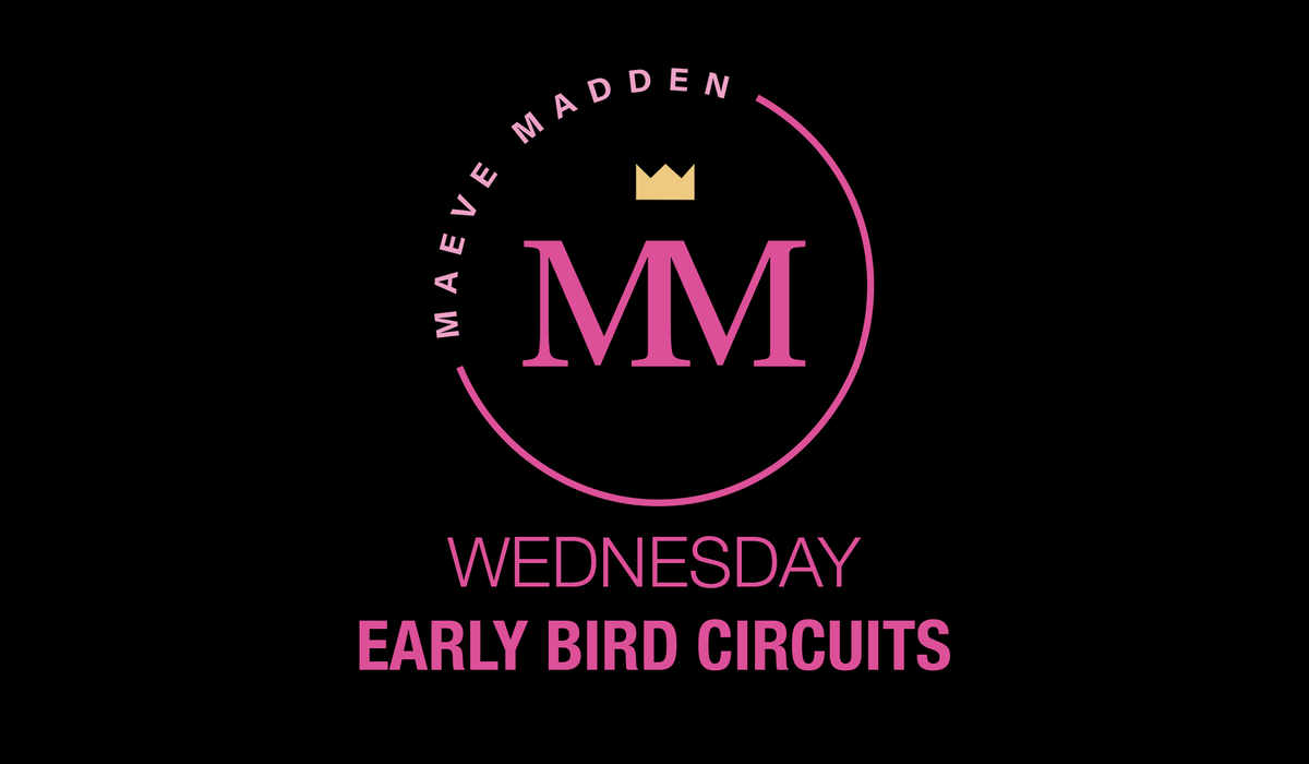 Early Bird Circuits - 24th Feb (30 min) - MaeveMadden