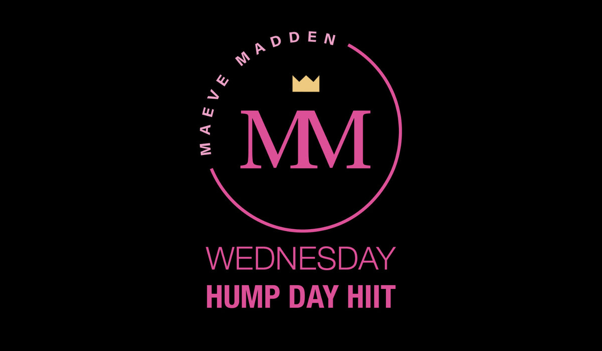 Hump Day HIIT with Maeve - 31st March - MaeveMadden