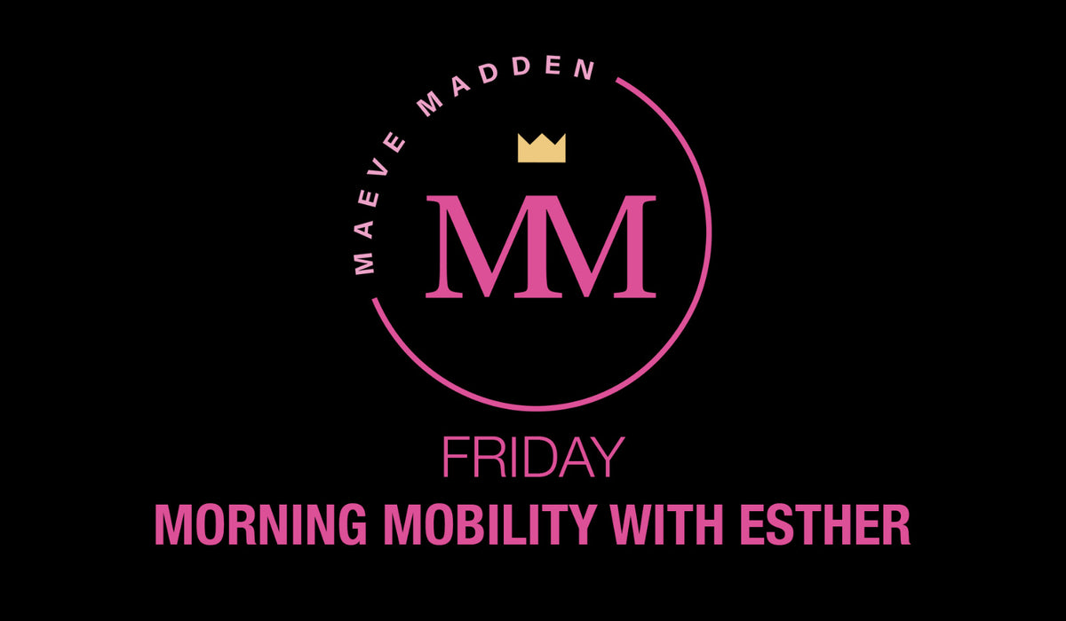 Morning Mobility with Esther- 2nd April - MaeveMadden