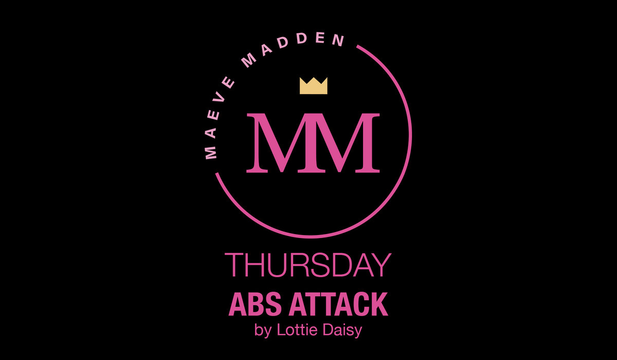 Abs Attack - 29th October - MaeveMadden