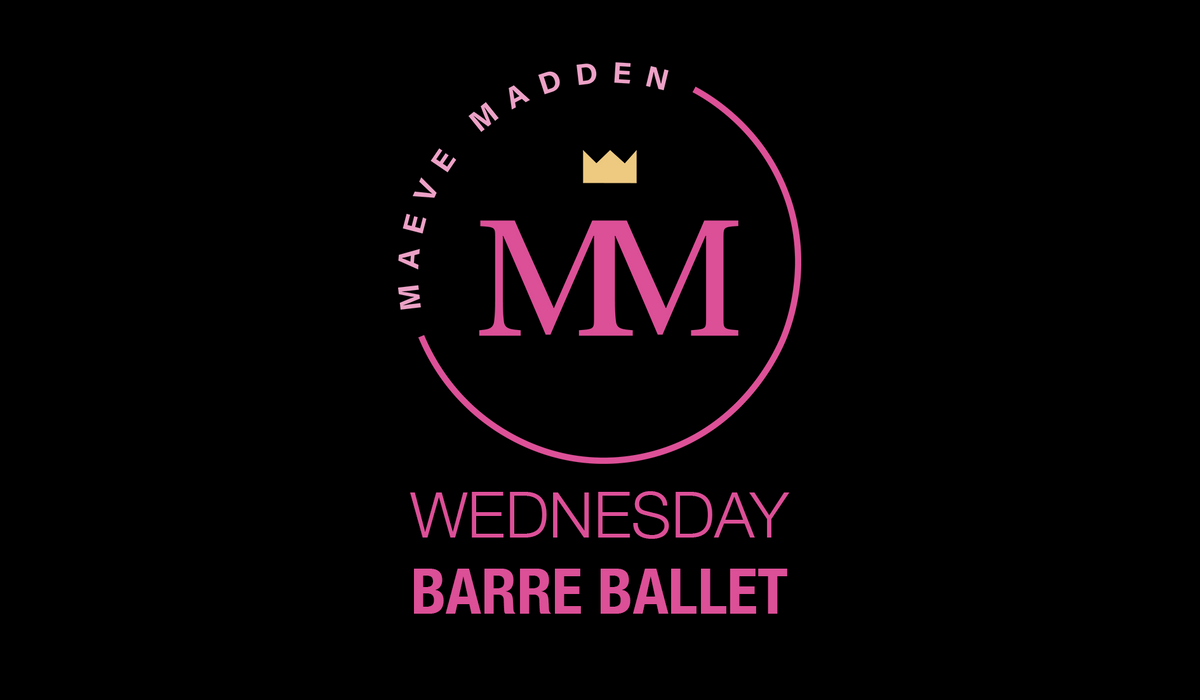 Barre Ballet with Sinead - 19th April - MaeveMadden