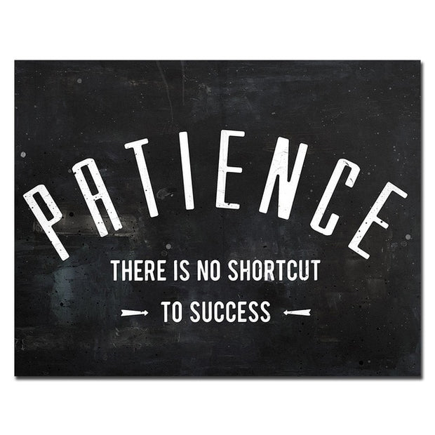 Patience There is no shortcut