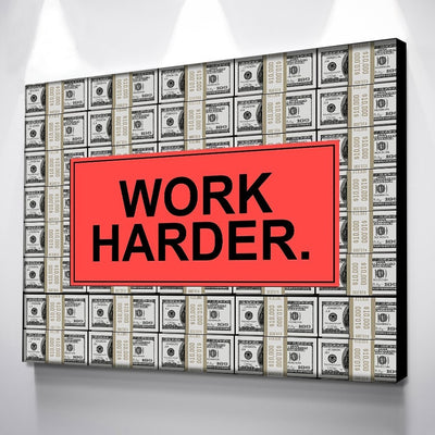 Work Harder Money Canvas