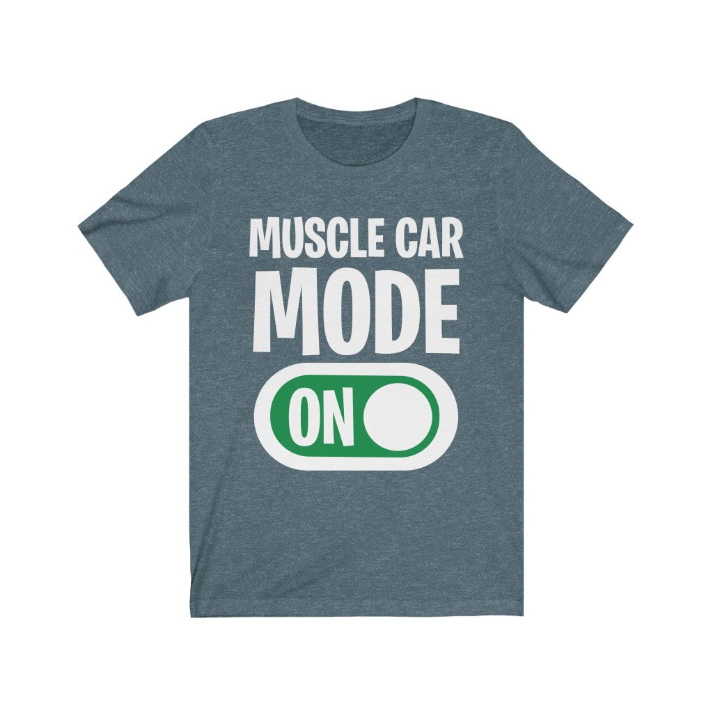 Muscle Car Mode On Shirt