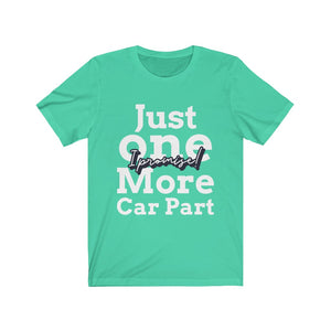 """Just One More Car Part"" Muscle Car Fanatic T-Shirt"