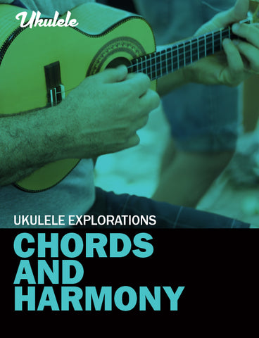 Ukulele Explorations – Chords and Harmony
