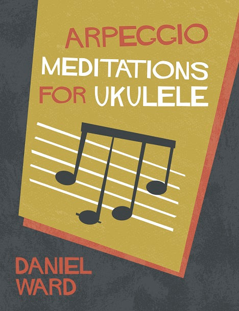 Arpeggio Meditations For Ukulele