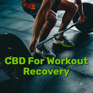 CBD for Workout Recovery