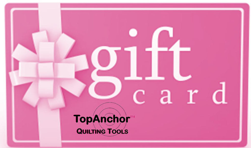 Gift Cards – TopAnchor Quilting Tools