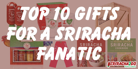Best Gifts For Sriracha Fanatic