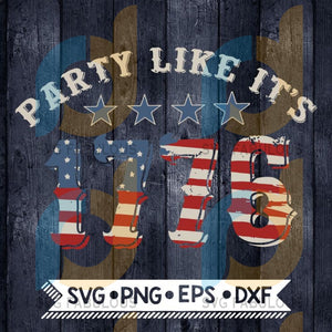 4th of july, Party Like It's 1776 Svg, Independence Svg, Cricut File, Svg
