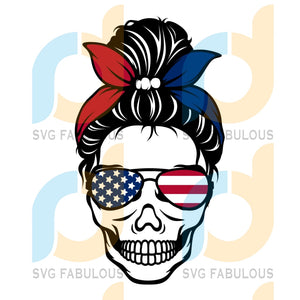 4Th Of July Svg Trending Skull Messy Bun American Lover Flag Girls Independence Day Patriotic Fourth