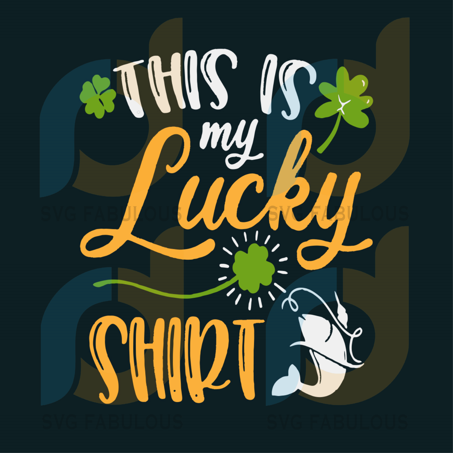 Download Nice Fishing St Patricks Day This Is My Lucky Svg Patrick Svg Fishin Svg Fabulous