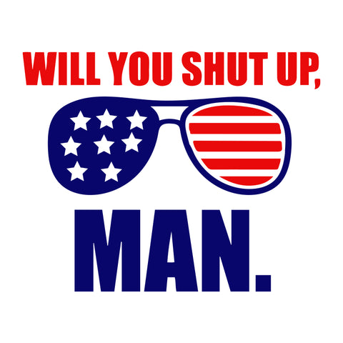 Will you shut up, man SVG, Biden SVG, Joe Biden SVG, political svg, barack obama, not my president, fuck trump, election merchandis