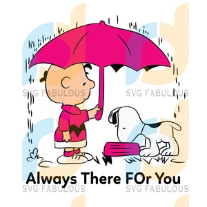 Always There For You Svg Trending Snoopy Lover Clipart Cut File Cricut Birthday Shirts Gift Peanuts