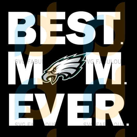 Best Mom Ever Eagles Svg Sport Philadelphia Nfl Football Fan Logo Best