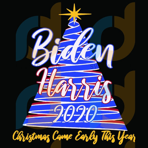 Biden Harris 2020 Christmas Came Early This Year Svg Bidden America President Voted Tree Election