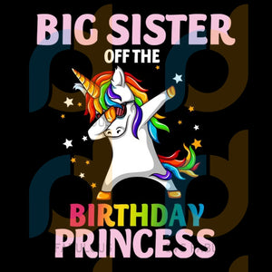 Big Sister Off The Birthday Princess Png Unicorn Dabbing Party Lover Horn Vector Gifts Happy Big