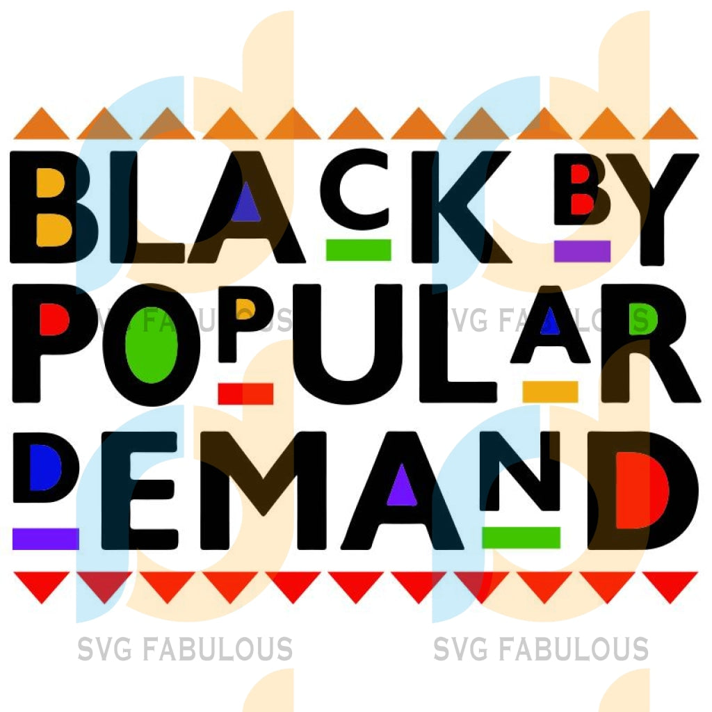 Black By Popular Demand Svg Files For Silhouette Cricut Dxf Eps Png Instant Download4