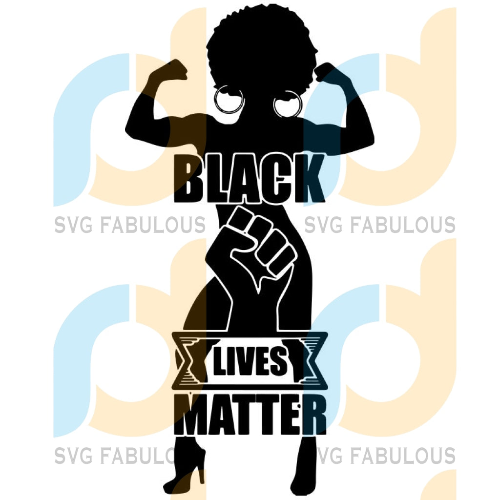 Black Lives Matter Protest Freedom Awareness Equality Independence Proclamation Justice Honor SVG, DXF, EPS, PNG Instant Download