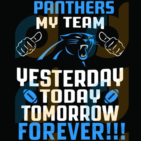 Carolina Panthers My Team Yesterday Today Tomorrow Forever Svg Sport Logo Nfl American Football