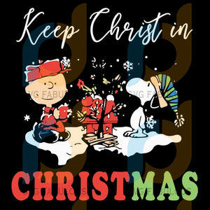 Charlie Brown And Snoopy Keep Christ In Christmas svg, merry xmas svg, christmas svg, christmas party, merry christmas svg, christmas saying svg, christmas clip art