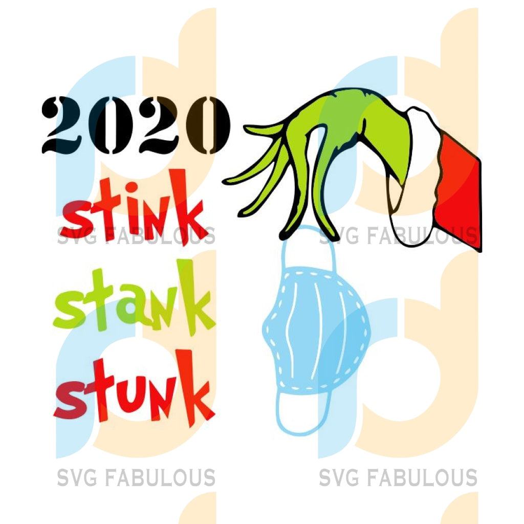 Christmas 2020 svg, Grinch svg, Christmas svg, 2020 stink stank stunk svg, merry xmas svg, christmas svg, christmas party, merry christmas svg, christmas saying svg