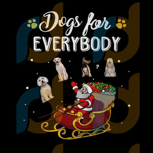 Christmas Santa Claus Dogs For Everybody png, merry xmas png, christmas png, christmas party, merry christmas png, christmas saying png, christmas clip art