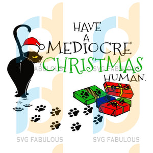 Christmas svg, Cat svg, Funny svg, Funny Christmas Sayings, Funny Sayings svg, Holiday Sayings svg, Holiday svg, Cat Sayings