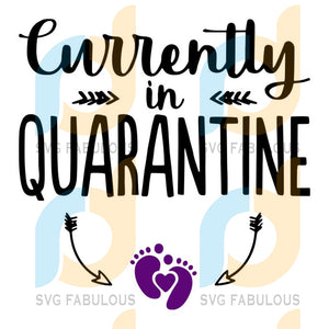 Currently In Quarantine Svg Files For Silhouette Cricut Dxf Eps Png Instant Download