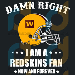 Damn Right I Am A Redskins Fan Now And Forever Svg Sport Washington Fans Logo Lovers Falcons