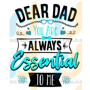 Dear Dad You Are Always Essential To Me Svg Dxf Eps Png Instant Download