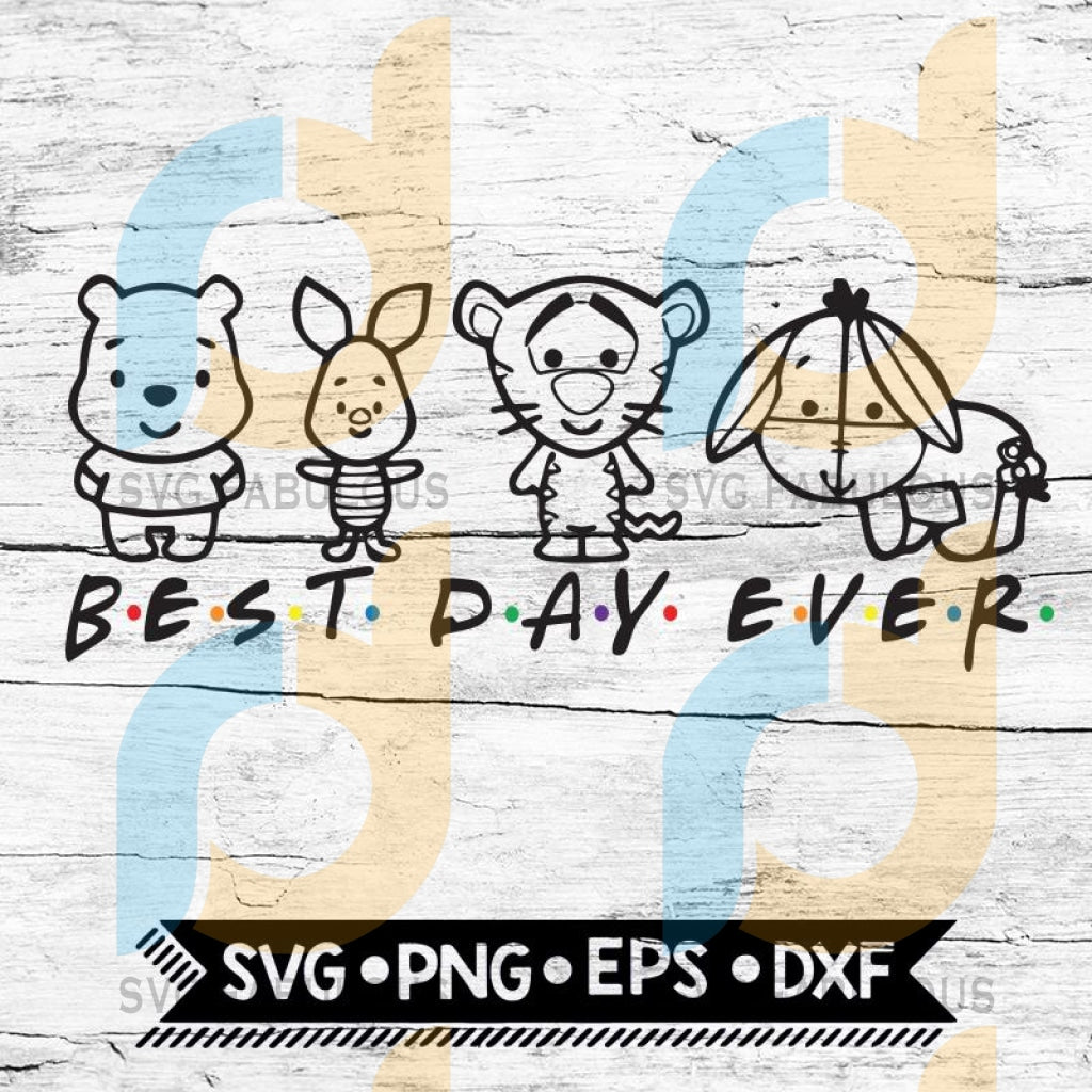 Disney Svg Best Day Ever Friends Whinnie The Pooh Commercial Use