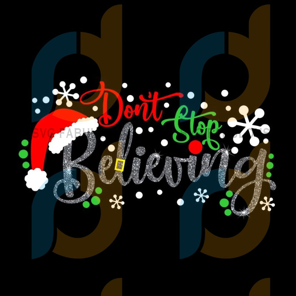 Don't stop Believing png, Believing png, Santa png, Christmaspng, Christmas designs, Christmas cut file, merry xmas svg, christmas svg, christmas party, merry christmas svg, christmas saying