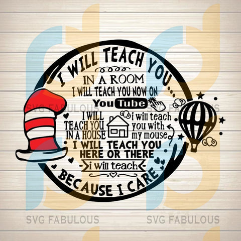 Dr Seuss Teacher SVG Cut File, I Will Teach You on You Tube Because I Care SVG, png Digital File