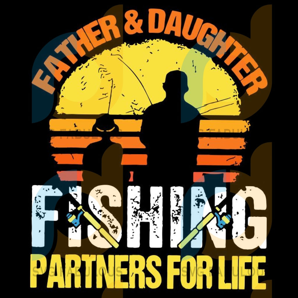 Father Daughter Fishing Partners For Life Vintage Svg Files For Silhouette Cricut Dxf Eps Png