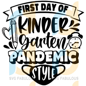 First Day Of Kindergarten Pandemic Style Svg Back To School Comeback Quarantine Kids Logo Uniforms
