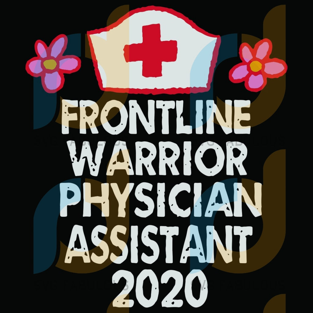 Frontline Warrior Physician Assistant 2020 Svg Trending Gifts Nurse Lovers Red Cross Quotes