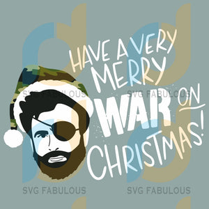 Have A Very Merry War On Christmas Svg Cody Johnston Showdy Lovers Cheer Jolly Gifts Day