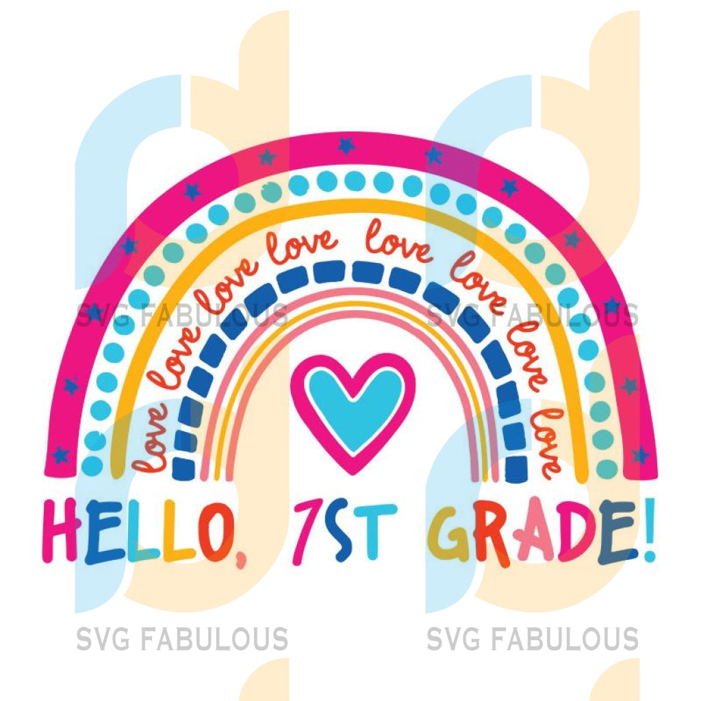 Hello First Grade Rainbow SVG, 1st Grade Svg, Back to School SVG, Heart SVG