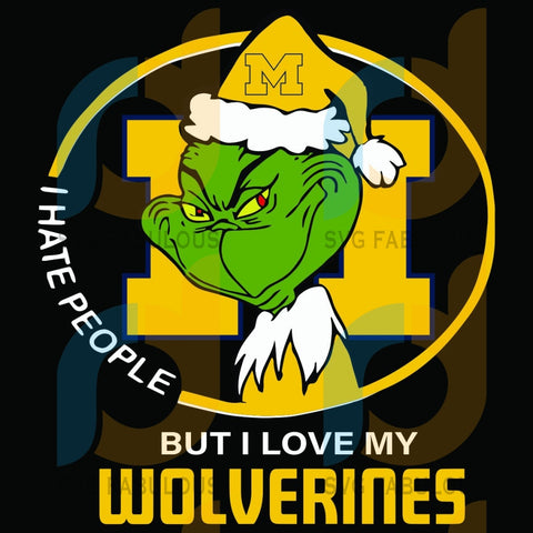 I Hate People But Love My Michigan Wolverines Svg Sport Grinch Logo University Football Ncaa Team