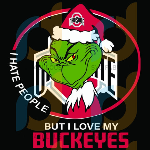 I Hate People But Love My Ohio State Buckeyes Svg Sport Grinch Logo University Football Ncaa Team