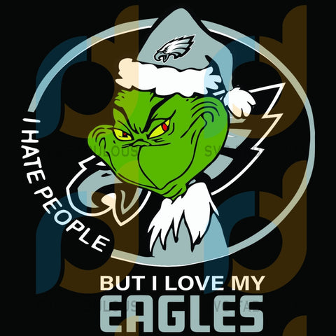 I Hate People But Love My Philadelphia Eagles Svg Sport Grinch Logo Lover Nfl Team American Football