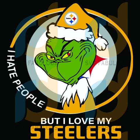 I Hate People But Love My Pittsburgh Steelers Svg Sport Grinch Logo Nfl Team American Football
