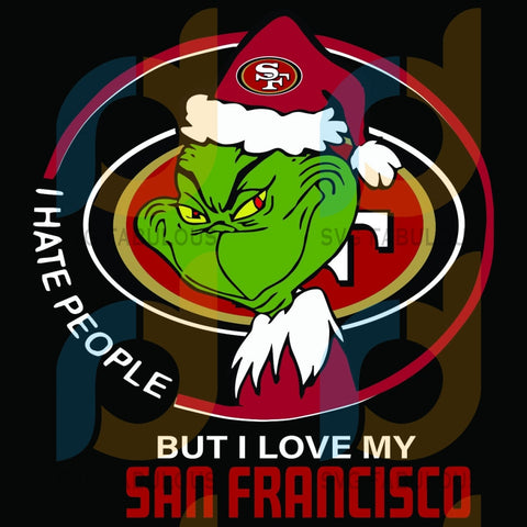 I Hate People But Love My San Francisco 49Ers Svg Sport Grinch Logo Nfl Team American Football