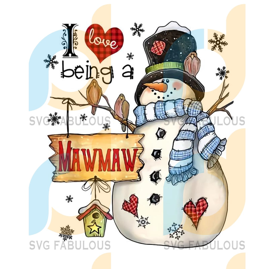 I Love Being A Mawmaw Snowman Christmas svg, merry xmas svg, christmas svg, christmas party, merry christmas svg, christmas saying svg, christmas clip art