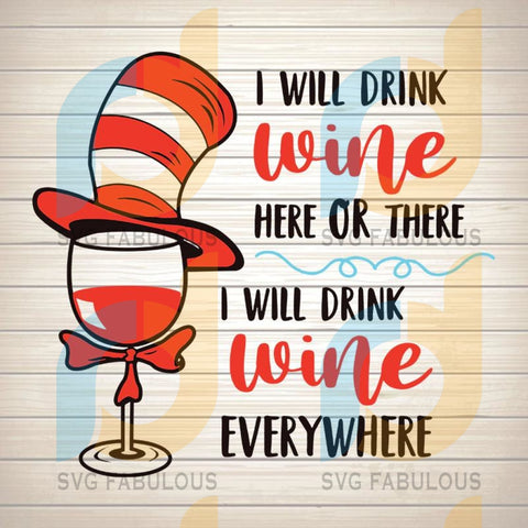 I Will Drink Wine Here or There Funny Sublimation svg, Theme Digital File