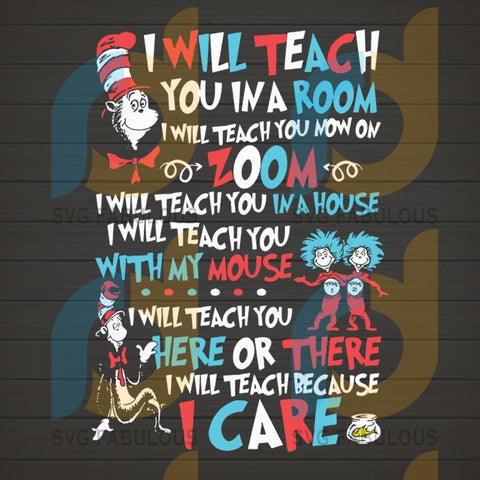 I will teach you in a room now on zoom i will teach you here or there because i care dr seuss SVG, Digital Design Instant Download